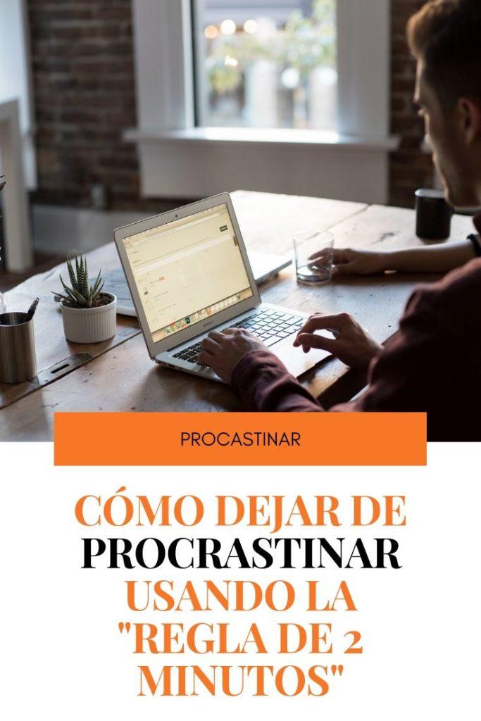 dejar de procrastinar usando la regla de los 2 minutos